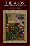 The 'Alids : The First Family of Islam, 750-1200, Bernheimer, Teresa, 0748638474