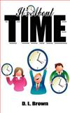 It's about Time, D. L. Brown, 1425938477