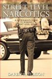 Street Level Narcotics, Daren R. Ellison, 1440168474