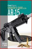 Gun Digest Shooter's Guide to the AR-15, Richard A. Mann, 1440238472