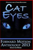 Cat Eyes (Forward Motion Anthology 2013), J. A. Marlow, 1493638475