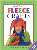 Making Fleece Crafts, Judy Ann Sadler, 1550748475