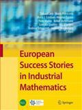 European Success Stories in Industrial Mathematics, , 3642238475