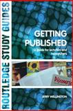 Getting Published : A Guide for Lecturers and Researchers, Wellington, Jerry, 0415298474