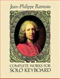 Complete Works for Solo Keyboard, Jean-Philippe Rameau, 0486278476