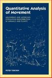 Quantitative Analysis of Movement : Measuring and Modeling Population Redistribution in Animals and Plants, Turchin, Peter, 0878938478