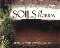 Soils of Florida, Watts, Frank C. and Collins, Mary E., 0891188479