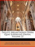 Philippi Melanthonis Opera Quae Supersunt Omnia, Philipp Melanchthon and Karl Gottlieb Bretschneider, 1141868474