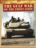 The Gulf War on the Front Lines, Tim Cooke, 1491408472