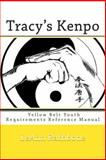 Tracy's Kenpo: Yellow Belt Youth Requirements Reference Manual, LeAnn Rathbone, 149546847X