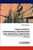 Trade Secrets, Confidential Information and Departing Employees, Michael Rajkowski, 3838348478