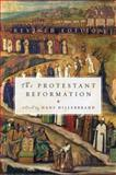 The Protestant Reformation, Hans J. Hillerbrand, 0061148474