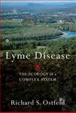 Lyme Disease : The Ecology of a Complex System, Ostfeld, Richard, 0199928479