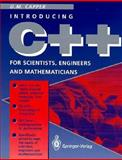 The C++ Programming Language for Scientists, Engineers, and Mathematicians, Capper, D. M., 0387198474