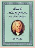 Bach Masterpieces for Solo Piano, Johann Sebastian Bach, 0486408477