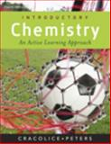 Introductory Chemistry : An Active Learning Approach, Cracolice, Mark S. and Peters, Edward I., 0495558478