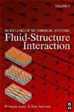 Modelling of Mechanical Systems : Fluid-Structure Interaction, Antunes, Jose and Axisa, François, 0750668474