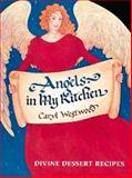 Angels in My Kitchen, Caryl Westwood, 0890878471