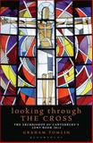 Looking Through the Cross, Graham Tomlin, 1408188473