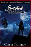 Justified Treason (Endless Horizon Pirate Stories, Book 1), Cristi Taijeron, 1490338470