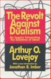 The Revolt Against Dualism : An Inquiry Concerning the Existence of Ideas, Lovejoy, Arthur O., 1560008474