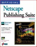 Official Netscape Publishing Suite Book, Cravens, Richard, 1566048478