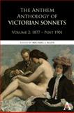 The Anthem Anthology of Victorian Sonnets, 1877-1901, , 1843318474