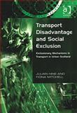 Transport Disadvantage and Social Exclusion : Exclusion Mechanisms in Transport in Urban Scotland, Hine, Julian and Mitchell, Fiona, 0754618471