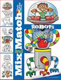 Mix and Match ROBOTS, Peter Donahue and Coloring Books Staff, 0486488470
