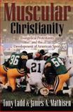 Muscular Christianity, Tony Ladd and James A. Mathisen, 0801058473