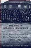 The Rise of Agrarian Democracy : The United Farmers and Farm Women of Alberta, 1909-1921, Rennie, Bradford James, 0802048471