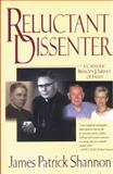 Reluctant Dissenter, James Patrick Shannon, 0824518470