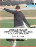 College Kickers Spring Football Practice Workout Program, Bill Renner, 1481198475