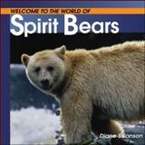 Spirit Bears, Diane Swanson, 1552858472
