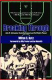 Breaking Through, Milton S. Katz, 155728847X