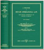 A Treatise on Private International Law : With Principal Reference to Its Practice in England, Westlake, John and Topham, Frank Alfred, 1584778474