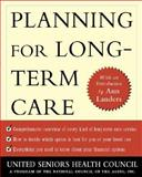 Planning for Long Term Care, United Seniors Health Council, The National Council on the Aging, Ann Landers, 0071398481