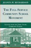 The Full-Service Community School Movement : Lessons from the James Adams Community School, Richardson, Jeanita W., 0230618480