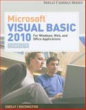 Microsoft Visual Basic 2010 : Windows Applications for Windows, Web, Office, and Database Applications - Complete, Shelly, Gary B. and Hoisington, Corinne, 0538468483