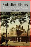 Embodied History : The Lives of the Poor in Early Philadelphia, Newman, Simon P., 0812218485
