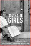 South Side Girls : Growing up in the Great Migration, Chatelain, Marcia, 0822358484
