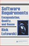 Software Requirements : Encapsulation, Quality, and Reuse, Lutowski, Rick, 0849328489