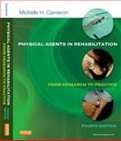 Physical Agents in Rehabilitation : From Research to Practice, Cameron, Michelle H., 1455728489