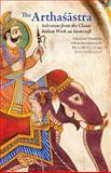 The Arthasãstre : Selections from the Classic Indian Work on Statecraft, Patrick Olivelle, Mark McClish, 1603848487