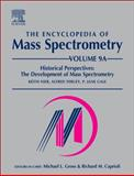 The Encyclopedia of Mass Spectrometry Vol. 9 : Historical Perspective, Gross, M. L. and Caprioli, R., 0080438482