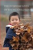 The Everyday Lives of Young Children : Culture, Class, and Child Rearing in Diverse Societies, Tudge, Jonathan, 0521148480