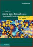 A Guide to Monte Carlo Simulations in Statistical Physics, Landau, David P. and Binder, Kurt, 0521768489