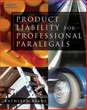 Product Liability for Professional Paralegals, Reade, Kathleen, 0766848485