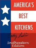 America's Best Kitchens® Southwestern Edition, Leslie, Cathy, 1411608488