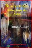 Blackstone - Rising from the Ashes, James Allison, 1497468485